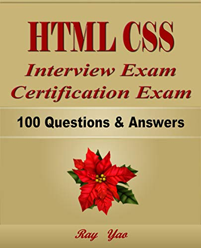 HTML CSS: Interview Exam, Certification Exam, 100 Questions & Answers:  Also for College Exam, All HTML CSS Programming Language Examinations 100 Flash Action Software