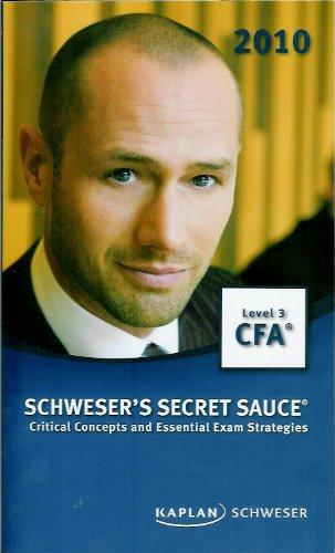 2010 CFA Level 3 Schweser's Secret Sauce: Critical Concepts and Essential Exam Strategies