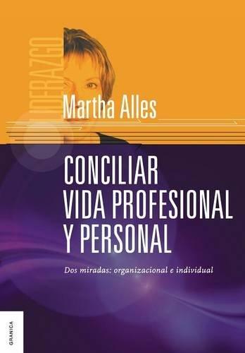Conciliar Vida Profesional y Personal  [Alles, Martha] (Tapa Blanda)