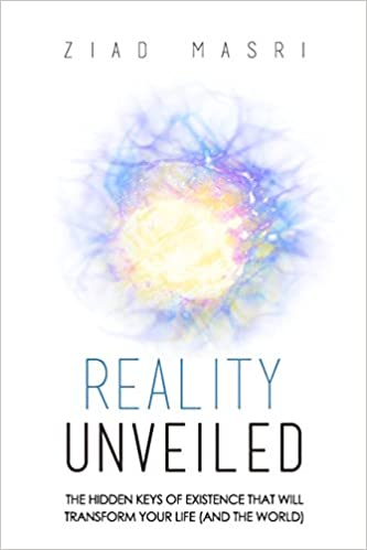 reality unveiled the hidden keys of existence that will transform your life and the world