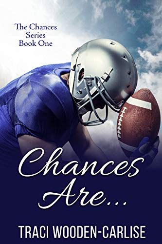 Chances Are... (The Chances Book 1) by [Wooden-Carlisle, Traci]
