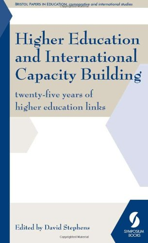 Read Online Higher Education and International Capacity Building: Twenty-Five Years of Higher Education Links (Bristol Papers in Education) pdf