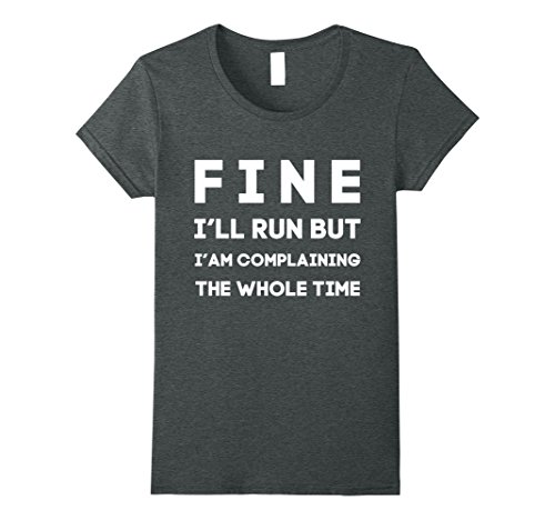Womens Ok Fine I'll Run But I'm Going To Complain Funny T-Shirt Medium Dark Heather by Fun TShirts (Image #2)