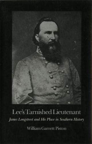 (Lee's Tarnished Lieutenant: James Longstreet and His Place in Southern History (Brown Thrasher Books Ser.))