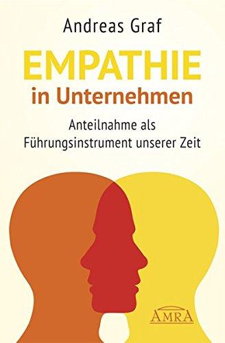 Empathie in Unternehmen: Anteilnahme als Führungsinstrument unserer Zeit