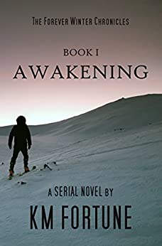 Awakening (Volume 1) (The Forever Winter Chronicles) by [Fortune, KM]