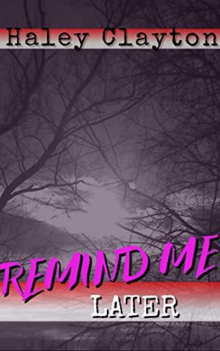 Remind me later: Paranormal suspense. (Memories Book 1)