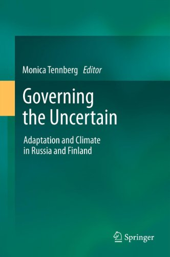 Download Governing the Uncertain: Adaptation and Climate in Russia and Finland Pdf