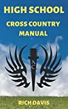 High School Cross Country Manual: Everything you need to know as a high school cross country runner.