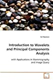 Book Cover for Introduction to Wavelets and Principal Components Analysis: with Applications in Mammography and Image Query