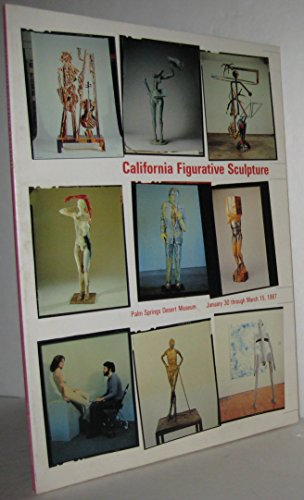 California Figurative Sculpture: Palm Springs Desert Museum January 30 Through March 15, - Springs Hills Desert Palm