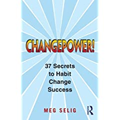 Learn more about the book, Changepower! 37 Secrets to Habit Change Success