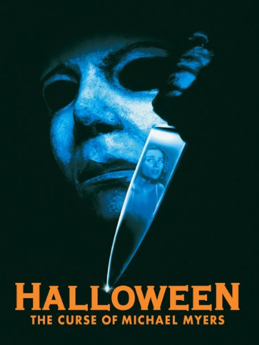 Halloween Vi: The Curse Of Michael Myers -