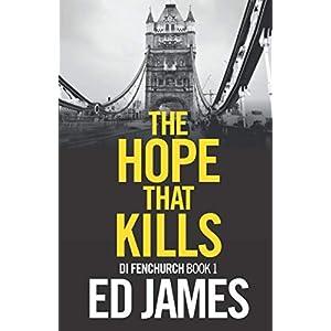 The Hope That Kills (DI Fenchurch)