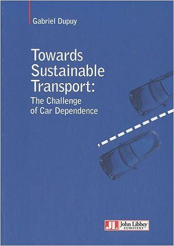 Ebooks à télécharger sur ordinateur Towards Sustainable Transport: The challenge of Car Dependance by Gabriel Dupuy PDF