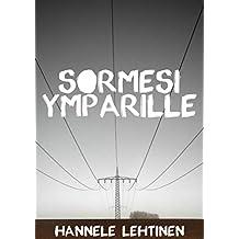 Sormesi ympärille (Finnish Edition)