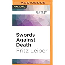 Swords Against Death: The Adventures of Fafhrd and the Gray Mouser