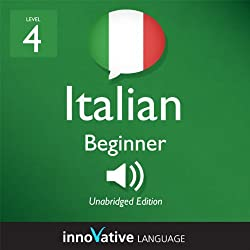Learn Italian - Level 4: Beginner Italian, Volume 1: Lessons 1-25