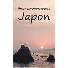 Préparez votre Voyage au Japon (French Edition)