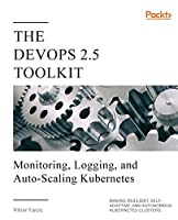 The DevOps 2.5 Toolkit Front Cover