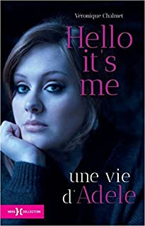 Hello it's me : une vie d'Adele