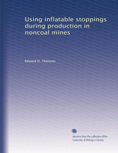 Using inflatable stoppings during production in noncoal mines ()
