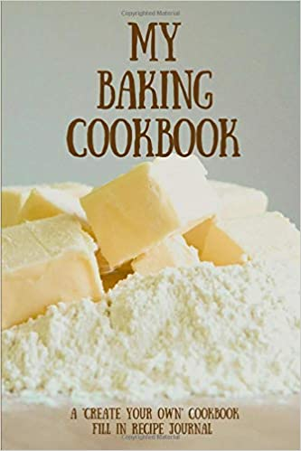 my baking cookbook a create your own cookbook fill in recipe