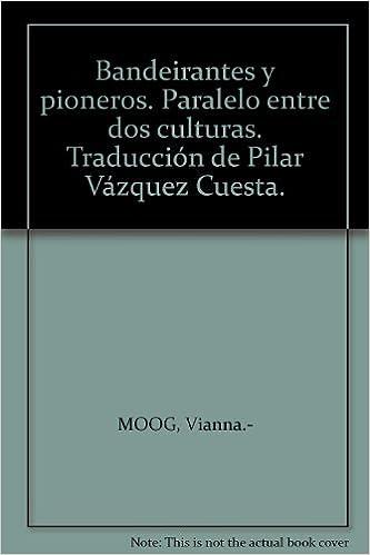 Bandeirantes y pioneros. Paralelo entre dos culturas. Traducción de Pilar Vázquez Cuesta.: Amazon.com: Books