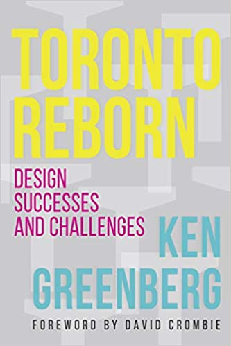 Design Successes and Challenges Toronto Reborn