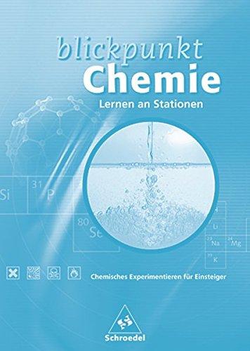 Blickpunkt Chemie - Neubearbeitung: Blickpunkt Chemie - Ausgabe 2002: Lernen an Stationen / Chemische Experimente für Anfänger