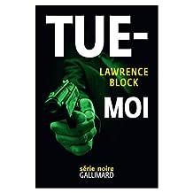 Tue-moi (Série noire) (French Edition)