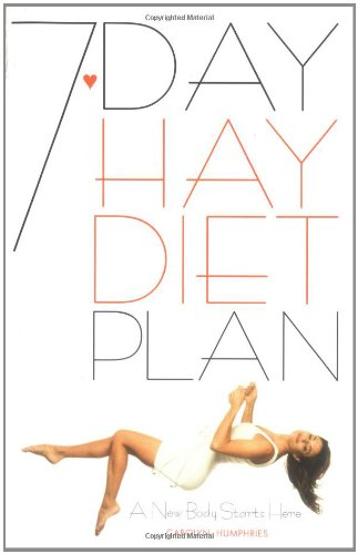 7 Day Hay Diet Plan A New Body Starts Here Humphries Carolyn 9780572024062 Amazon Com Books