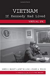 Vietnam If Kennedy Had Lived : Virtual JFK