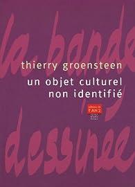 Un objet culturel non identifié : La bande dessinée par Thierry Groensteen