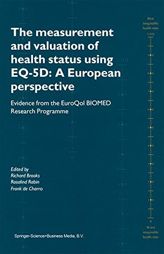 The Measurement and Valuation of Health Status Using EQ-5D: A European Perspective: Evidence from the EuroQol BIOMED Research Programme PDF