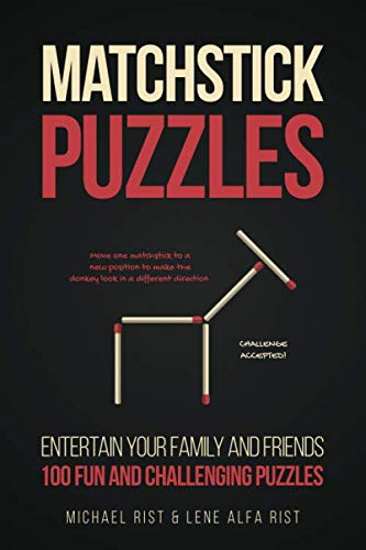 Matchstick Puzzles: Entertain your family and friends with 100 fun and challenging matchstick puzzles