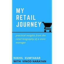 MY RETAIL JOURNEY: Practical Insights from the Retail Biography of a Store Manager