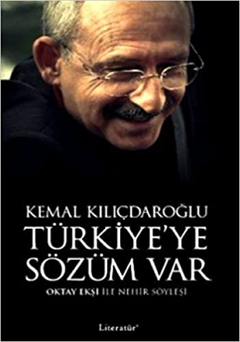 Turkiye'ye Sozum Var - Kemal Kilicdaroglu: n/a, Eksi, Oktay, n/a:  9789750405853: Amazon.com: Books