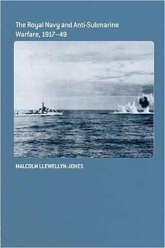The Royal Navy and Anti-Submarine Warfare, 1917-49 (Cass
