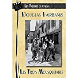 Les Tr??sors du cin??ma : Douglas Fairbanks - Les Trois Mousquetaires (The Three Musketeers)