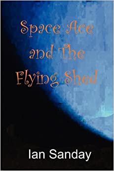 Book Space Ace and The Flying Shed