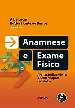 Anamnese e Exame Físico: Avaliação Diagnóstica de Enfermagem no Adulto por [Barros, Alba Lucia Bottura Leite de]