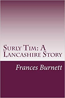 Book Surly Tim: A Lancashire Story