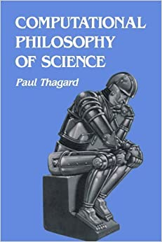 Computational Philosophy of Science (MIT Press) by Paul Thagard (1993-03-02)
