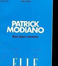 Aux jours anciens par Patrick Modiano