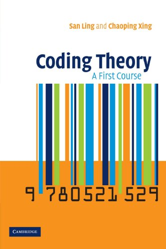 Coding Theory: A First Course, by San Ling, Chaoping Xing