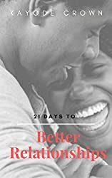 21 Days to Better Relationships (21-day journey devotionals)