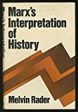 Marx's Interpretation of History, Melvin Rader, 0195024745