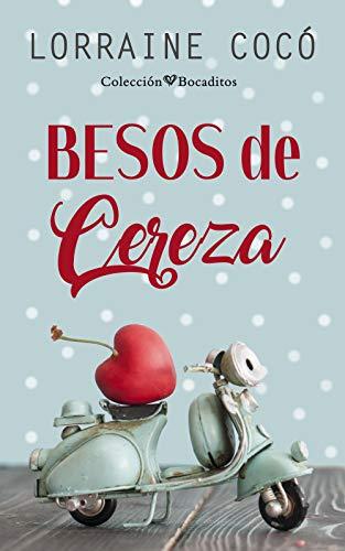 Besos de cereza (Colección Bocaditos) por Lorraine Cocó