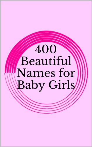 400 Beautiful Names for Baby Girls